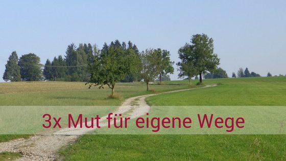 mutmacherin_mut-fuer-eigene-wege