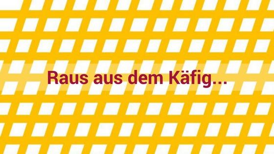 mutmacherin_raus-aus-dem-goldenen-kaefig